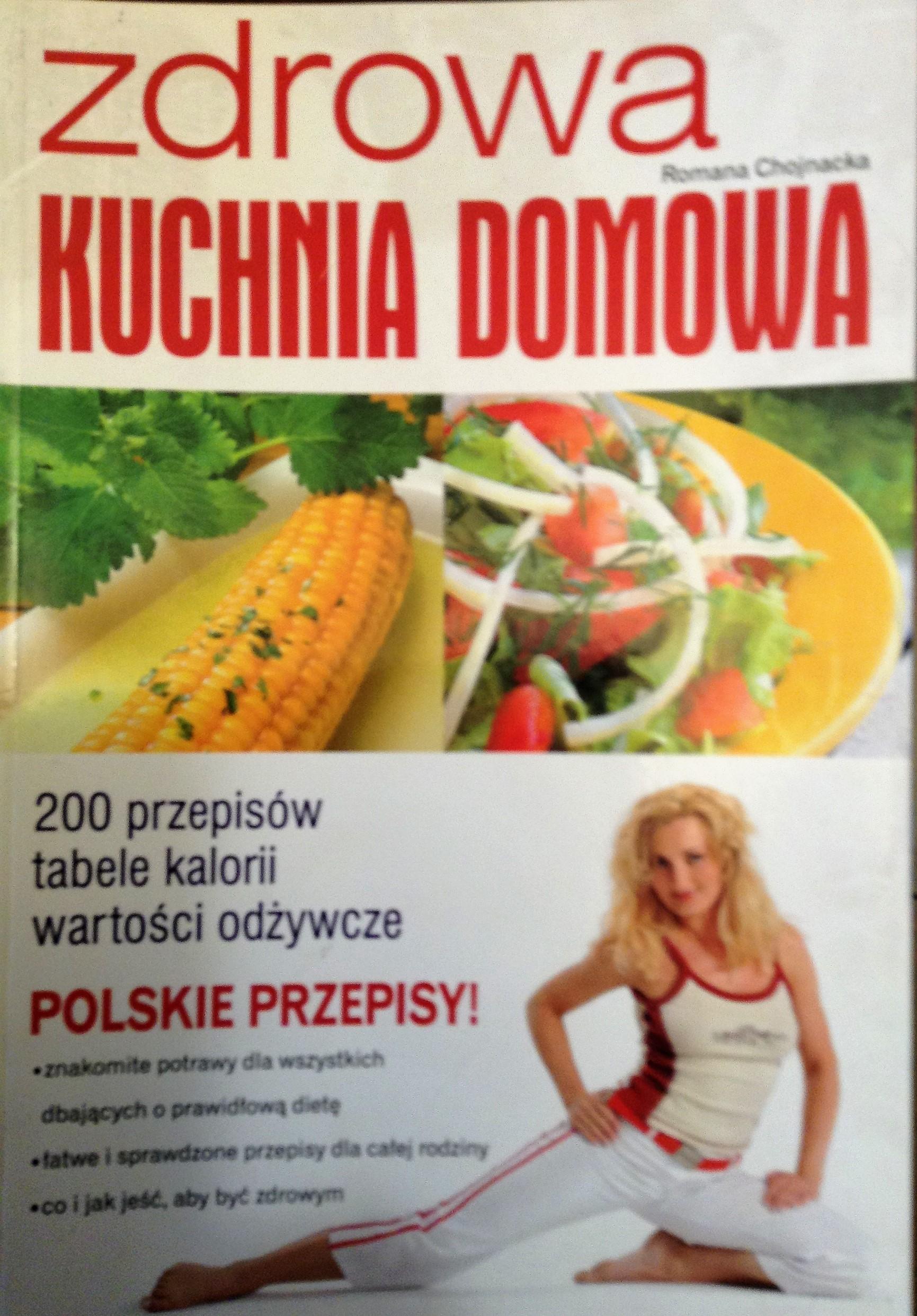 Chojnacka Romana Zdrowa Kuchnia Domowa 7308662020