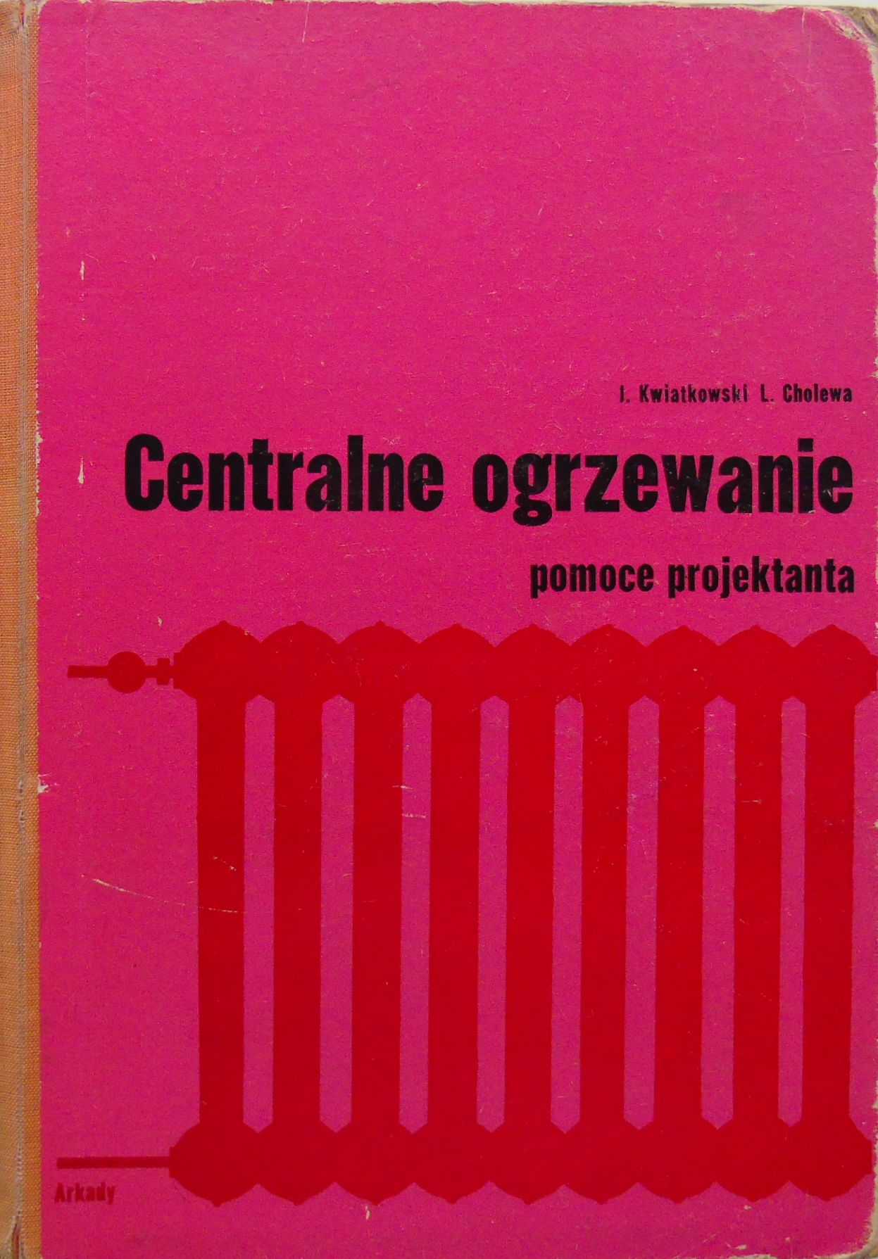 Znalezione obrazy dla zapytania Janusz Kwiatkowski Lucjan Cholewa Centralne ogrzewanie - pomoce projektanta