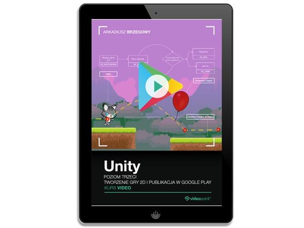 Unity. Kurs video. Poziom trzeci. Tworzenie gry 2D