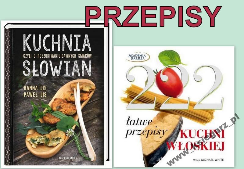 Kuchnia Słowian 222 Przepisy Kuchni Włoskiej 5757368035