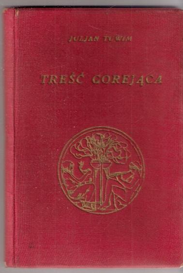Julian Tuwim: Treść gorejąca (II wydanie) - 1937 r