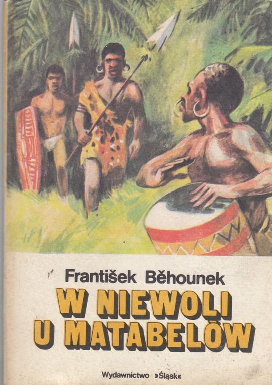 Znalezione obrazy dla zapytania František Běhounek : W niewoli u Matabelów