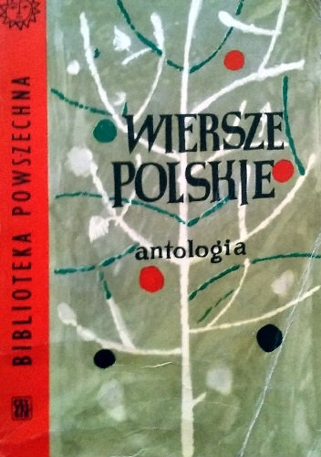Znalezione obrazy dla zapytania Wiersze polskie - Antologia 1963