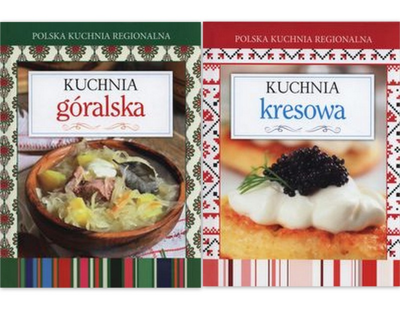 Kuchnia Kresowa Goralska Przepisy Regionalne 6489809462