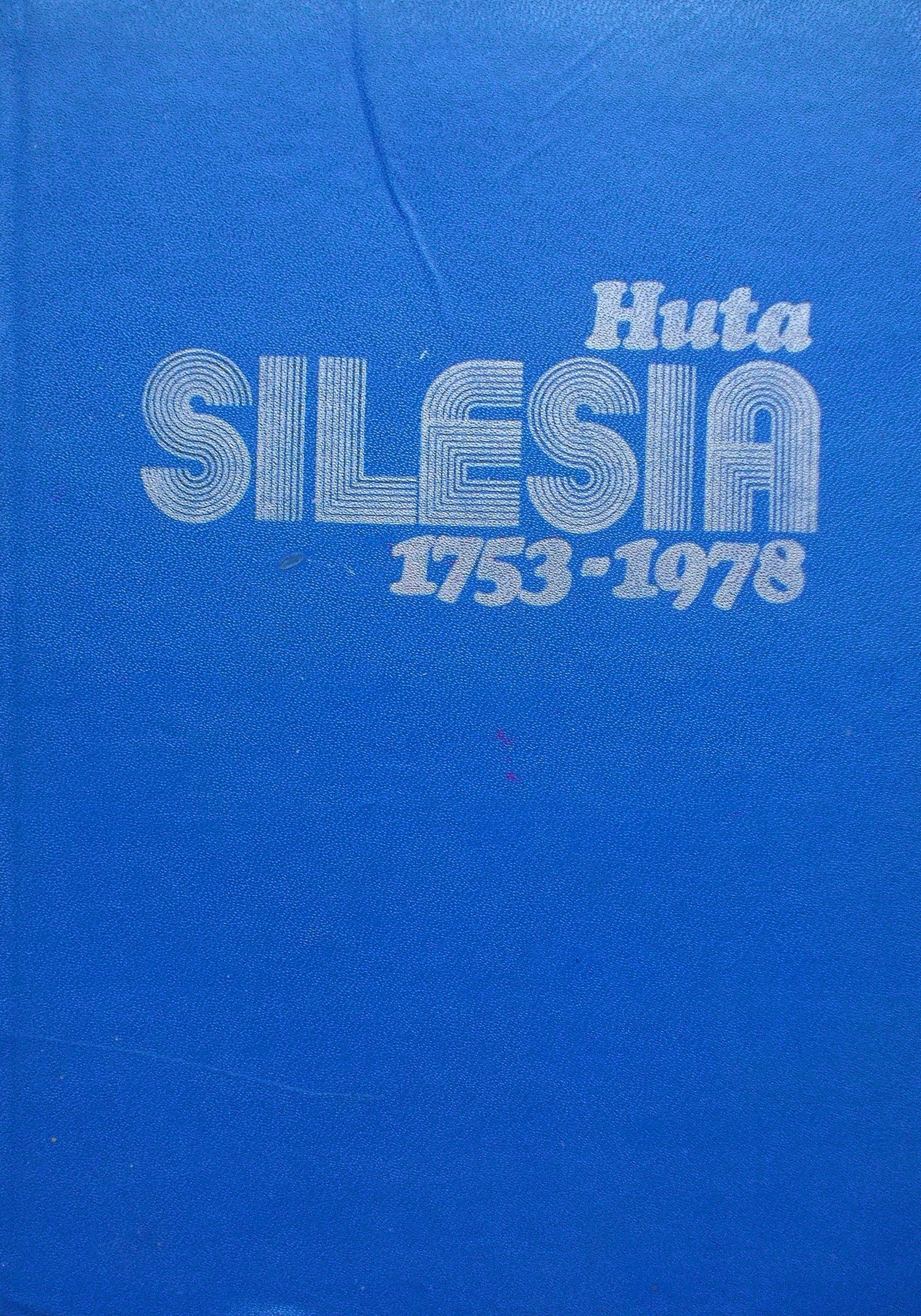 Huta Silesia 1753-1978 Rechowicz - 7218529673 - oficjalne