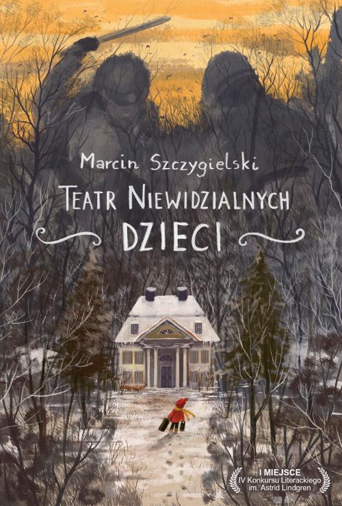 """""""Teatr Niewidzialnych Dzieci"""" Marcin Szczygielski – recenzja"""