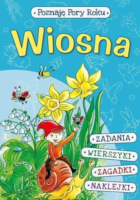 Poznaję Pory Roku Wiosna Książka Dla Dzieci 7391938285