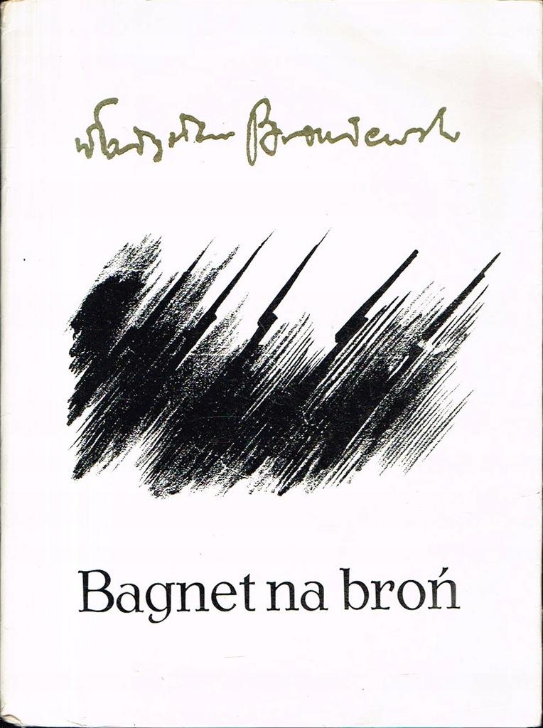 Władysław Broniewski Bagnet Na Broń 1984 7723263939