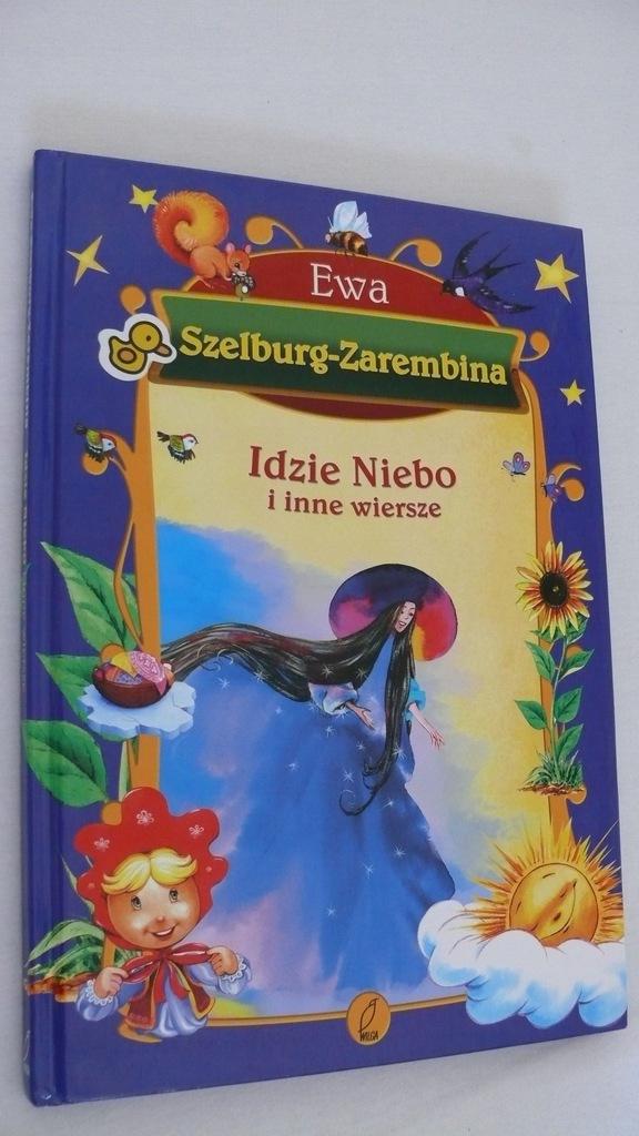 Ewa Szelburg Zarembina Idzie Niebo I Inne Wiersze