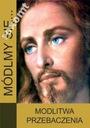 MÓDLMY SIĘ Modlitwa przebaczenia m.in. de Grandisa