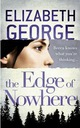 THE EDGE OF NOWHERE - ELIZABETH GEORGE - NOWA