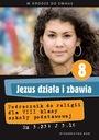 Jezus działa i zbawia kl. 8 KOMPLET podr + ćw WAM Rodzaj tradycyjny podręcznik