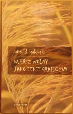 Sadowski Wiersz Wolny Jako Tekst Graficzny Nowa 1359052655