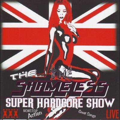 SHAMELESS - Super Hardcore Show (2003)/CD Glam