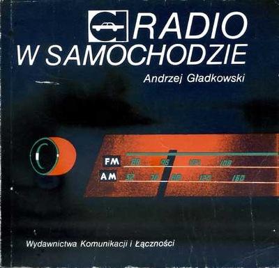 RADIO W SAMOCHODZIE - Andrzej Gładkowski