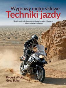 Wyprawy motocyklowe. Techniki jazdy, Robert Wicks