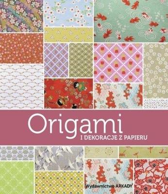 Origami i dekoracje z papieru poradnik