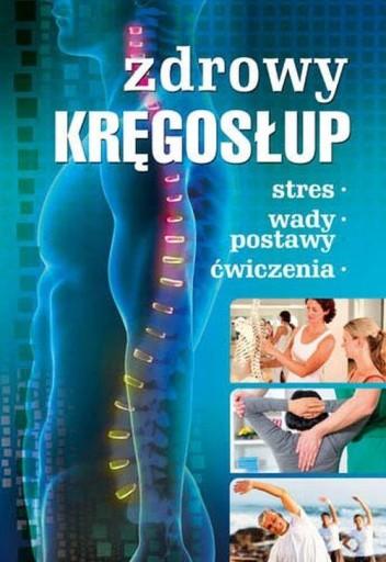 Zdrowy kręgosłup Stres. Wady postawy. Ćwiczenia