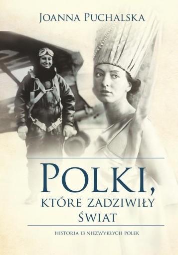 Polki które zadziwiły świat Puchalska Joanna