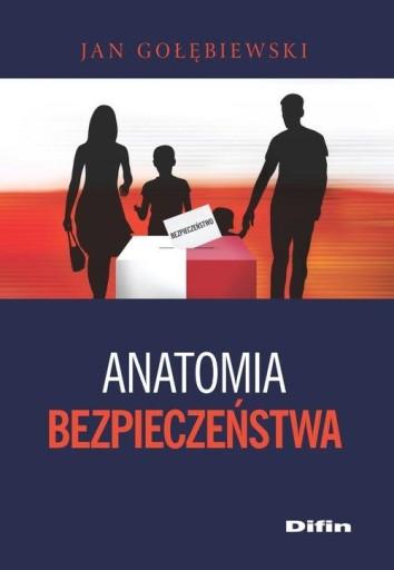 Anatomia bezpieczeństwa Gołębiewski Jan